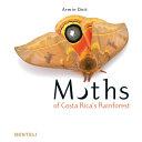 Moths of Costa Rica s Rainforest