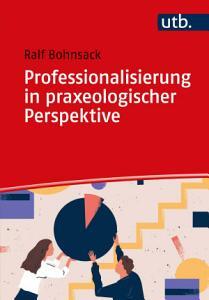 Professionalisierung in praxeologischer Perspektive PDF