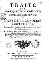 Traité de la fabrique des manoeuvres pour les vaisseaux, ou l'art de la corderie perfectionné, par Duhamel du Monceau