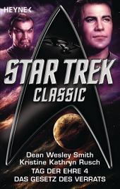 Star Trek - Classic: Das Gesetz des Verrats: Tag der Ehre Bd. 4 - Roman