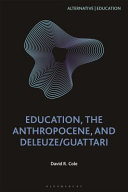 Education, the Anthropocene, and Deleuze/Guattari