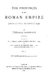 The Provinces of the Roman Empire: From Caesar to Diocletian, Volume 1