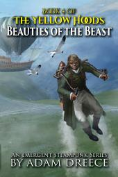 Beauties of the Beast (The Yellow Hoods, #4): Steampunk meets Fairy tale