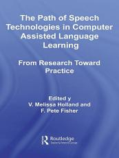 The Path of Speech Technologies in Computer Assisted Language Learning PDF
