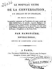Le Nouveau guide de la conversation en anglais et en français: en trois parties...