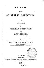 Letters from an absent godfather; or, a manual of religious instruction for young persons