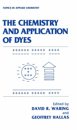 The Chemistry and Application of Dyes