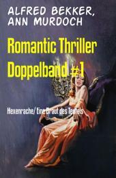 Romantic Thriller Doppelband #1: Hexenrache/ Eine Braut des Teufels