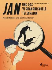 Jan und das verhängnisvolle Telegramm: Band 27