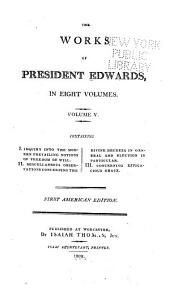 The Works of President Edwards ...: Volume 5