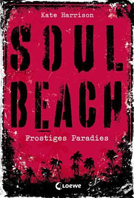 Soul Beach 1   Frostiges Paradies PDF