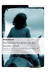Therapeutisches Reiten in der Sozialen Arbeit: Möglichkeiten und Grenzen des heilpädagogischen Reitens für geistig behinderte Menschen