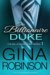 The Billionaire Duke: A Jet City Billionaire Romance