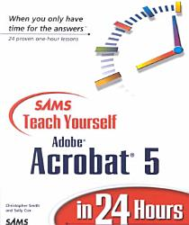 Sams Teach Yourself Adobe Acrobat 5 In 24 Hours Book PDF