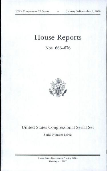 Download United States Congressional Serial Set  Serial No  15062  House Reports Nos  663 676 Book