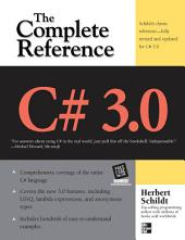 C# 3.0 THE COMPLETE REFERENCE 3/E: Edition 3