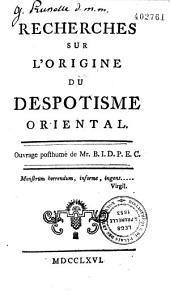 Recherches sur l'origine du despotisme oriental