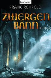 Zwergenbann: Roman