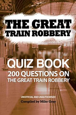 The Great Train Robbery Quiz Book PDF