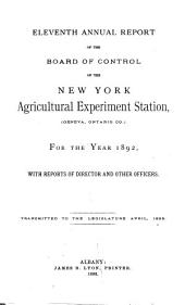 Annual Report of the Board of Control of the New York Agricultural Experiment Station: Volume 11