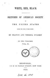 White, red, black, sketches of American society in the United States, by F. and T. Pulszky