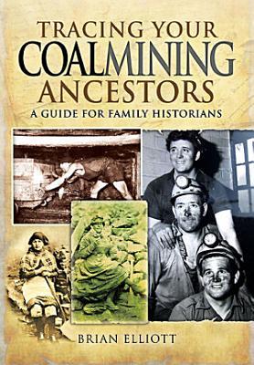 Tracing Your Coalmining Ancestors PDF
