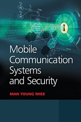 Mobile Communication Systems and Security PDF