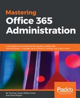 Mastering Office 365 Administration PDF