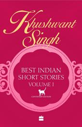 Khushwant Singh Best Indian Short Stories: Volume 1