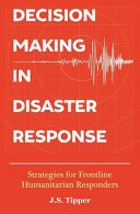 Decision Making in Disaster Response