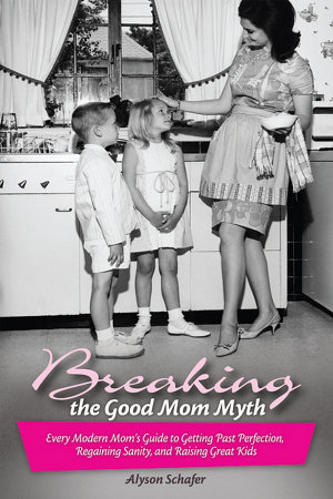 Breaking the Good Mom Myth PDF