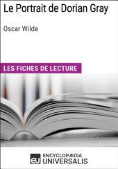 Le Portrait de Dorian Gray de Oscar Wilde: Les Fiches de lecture d'Universalis