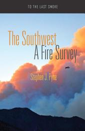 The Southwest: A Fire Survey