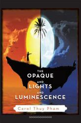 The Opaque And Lights And Luminescence Book PDF