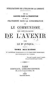 De la sagesse dans la production et de la fraternité dans la consommation: or, Le communisme des républiques de l'avenir, Volume2