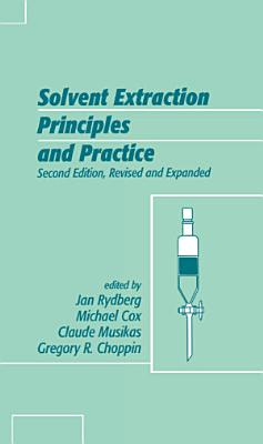 Solvent Extraction Principles and Practice, Revised and Expanded