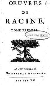 OEUVRES DE RACINE.: TOME PREMIER