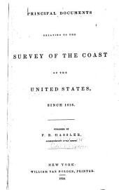 Principal Documents Relating to the Survey of the Coast of the United States: And the Construction of Uniform Standards of Weights and Measures for the Custom Houses and States ...