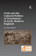 Ovid and the Cultural Politics of Translation in Early Modern England
