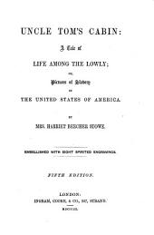 Uncle Tom's cabin: a tale of life among the lowly : or pictures of slavery in the United States of America, Volume 1