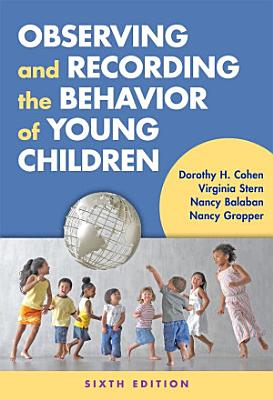 Observing and Recording the Behavior of Young Children  Sixth Edition
