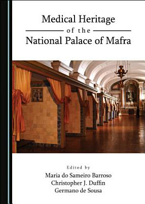 Medical Heritage of the National Palace of Mafra PDF