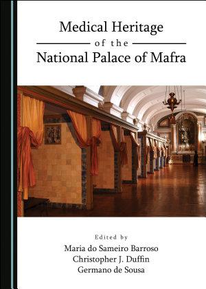 Medical Heritage of the National Palace of Mafra PDF