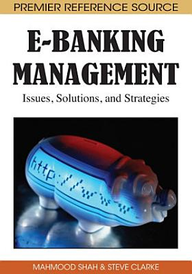 E Banking Management  Issues  Solutions  and Strategies PDF