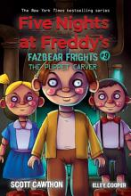 The Puppet Carver  An AFK Book  Five Nights at Freddy   s  Fazbear Frights  9  PDF