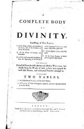 A Complete Body of Divinity: Consisting of Five Parts ... The Whole Extracted from the Best Ancient and Modern Writers, But Chiefly from the Works of Such, as Have Been Reputed the Most Able Divines ...