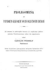 Prolegomena ad papyrorum graecorum novam collectionem edendam ...