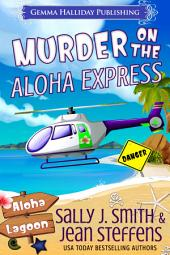 Murder on the Aloha Express: A Gabby LeClair Aloha Lagoon Mystery