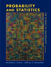 Probability and Statistics: The Science of Uncertainty, Edition 2