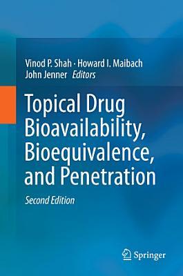 Topical Drug Bioavailability  Bioequivalence  and Penetration PDF
